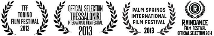 Torino Film Festival 2013, Thessaloniki Film Festival 2013, Palm Springs Film Festival 2013, Raindance Film Festival 2014